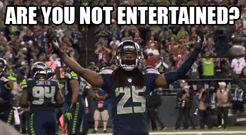 raw are you not entertained gif seahawks richardsherman seattle