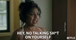 Hey No Talking Shit On Yourself Stop It GIF - HeyNoTalkingShitOnYourself StopIt LoveYourself GIFs