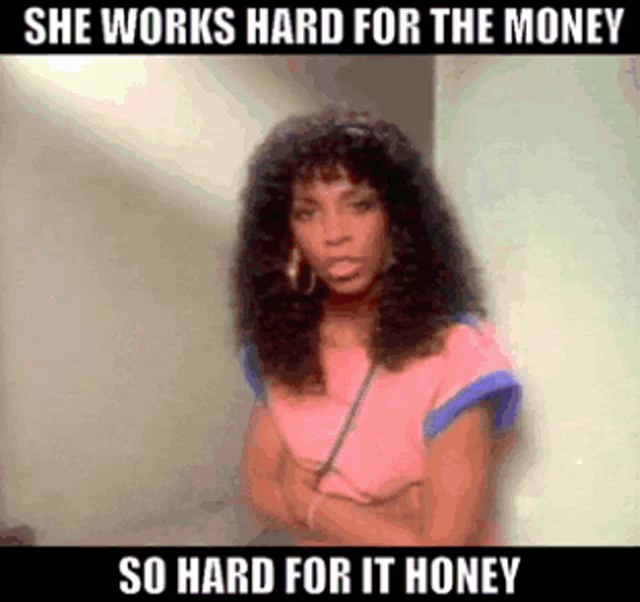 She Works Hard For The Money Gifs Tenor Find and save money memes | see more mojney memes, моней memes, money news memes from instagram, facebook, tumblr, twitter & more. she works hard for the money gifs tenor