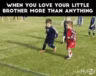 When You Love Your Little Brother More Than Anything GIF - WhenYouLoveYourLittleBrother MoreThanAnything SoccerGame GIFs