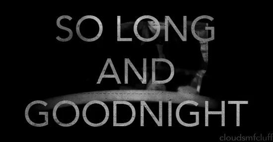 So Long And Goodnight GIF - So...