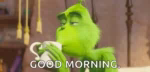 Good Morning Coffee GIF - GoodMorning Coffee Grinch GIFs