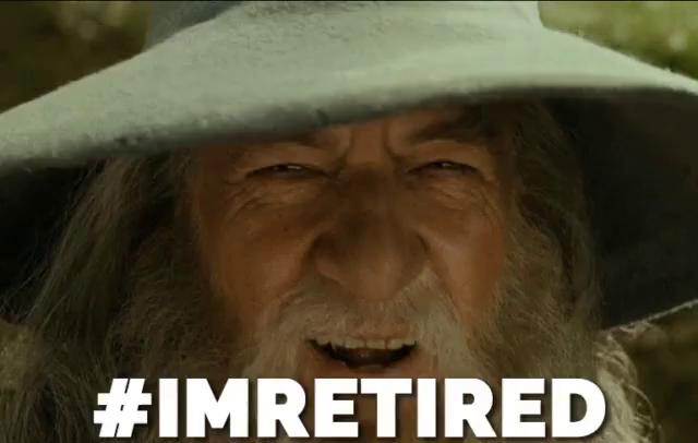 Image result for Gandalf Funny I'm Retired