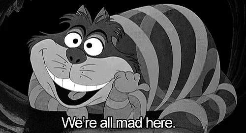 Were All Mad Here Gifs Tenor