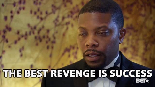 The Best Revenge Is Success Vengeance GIF - TheBestRevengeIsSuccess Revenge  Success - Discover & Share GIFs