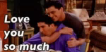 Love You So Much Friends GIF - LoveYouSoMuch Friends JoyTribianni GIFs