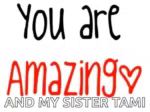 Sister You Are Amazing GIF - Sister YouAreAmazing SisterLove GIFs