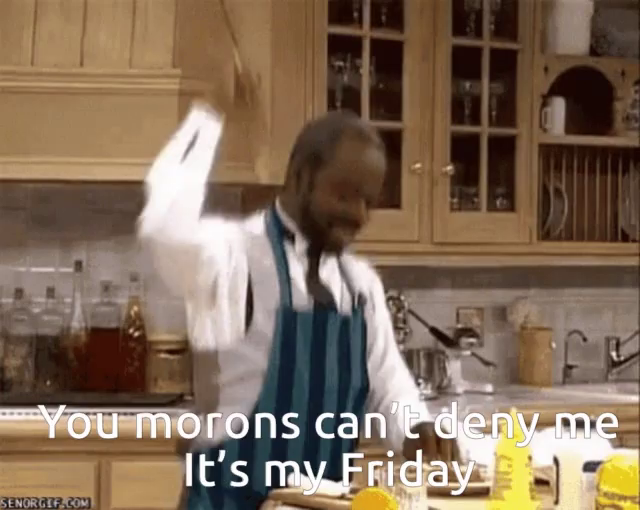 Deny Me Friday GIF - DenyMe Friday Morons - Discover & Share GIFs