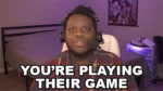 Youre Playing Their Game John Finch GIF - YourePlayingTheirGame JohnFinch Finchcaster GIFs