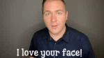 Loveyourface Andrewcarlson GIF - Loveyourface Andrewcarlson Mindfluence GIFs