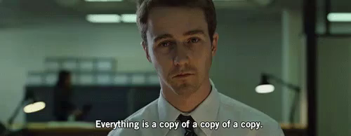 Image result for everything is the copy of a copy