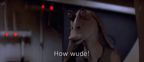 Image result for jar jar binks how wude