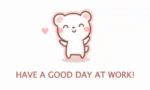 Have A Good Day At Work! GIF - HaveAGoodDayAtWork HaveAGoodDay GIFs