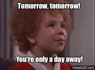 Tomorrow Tomorrow GIFs   Tenor