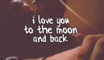 22Love To The Moon ILove You GIF - 22LoveToTheMoon ILoveYou ILoveYouToTheMoonAndBack GIFs