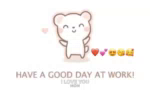 Have AGood Day At Work ILove You GIF - HaveAGoodDayAtWork HaveAGoodDay ILoveYou GIFs
