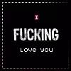 IFucking Love You ILove You GIF - IFuckingLoveYou ILoveYou Ily GIFs